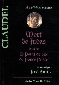 Paul Claudel - Mort de Judas - Suivi de Le point de vue de Ponce Pilate.