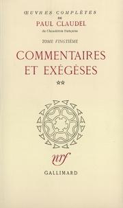 Paul Claudel - Oeuvres Complètes Tome 20 : Commentaires et exégèses - Volume 2, L'épée et le miroir ; Présence et prophétie.