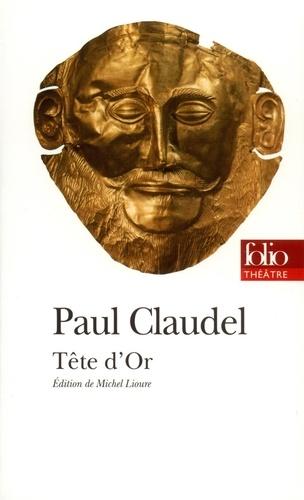 Paul Claudel - Tête d'or - Deuxième version.