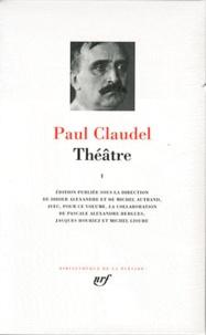 Paul Claudel - Théâtre - Tome 1.