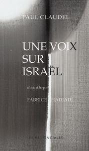 Paul Claudel - Une voix sur Israël - Suivi de Claudel plus que sioniste ou la vocation catholique d'Israël.