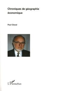 Paul Claval - Chroniques de géographie économique.
