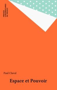 Paul Claval - Espace et pouvoir.