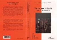 Paul Claval et André-Louis Sanguin - Géographie et Cultures  : Métropolisation et politique - Colloque, 10-13 septembre 1994, Paris.
