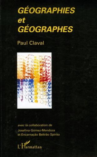 Paul Claval - Géographies et géographes.