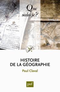 Paul Claval - Histoire de la géographie.