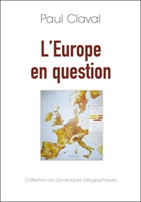 Paul Claval - L'EUROPE EN QUESTION.