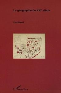 Paul Claval - La géographie du XXIe siècle.