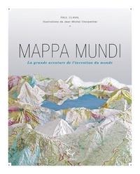 Paul Claval - Mappa Mundi - La grande aventure de l'invention du monde.