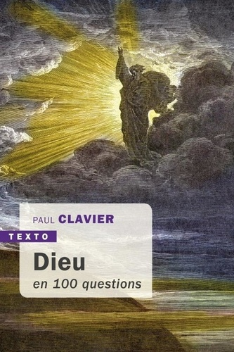 Paul Clavier - Dieu en cent questions.