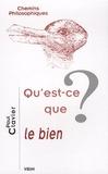Paul Clavier - Qu'est-ce que le bien ?.