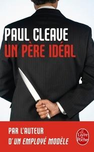 Paul Cleave - Un père idéal.