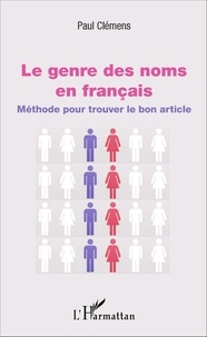 Le genre des noms en français- Méthode pour trouver le bon article - Paul Clémens | Showmesound.org