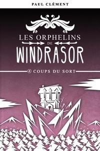 Paul Clément - Coups du Sort (Les Orphelins de Windrasor épisode 4).