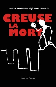 Paul Clément - CREUSE LA MORT.