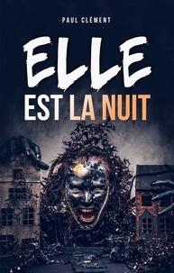 Paul Clément - Elle est la nuit.