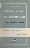 Paul-Clément Jagot - Comment on devient hypnotiseur - Théories et procédés de l'hypnotisme, cours d'entraînement expérimental.