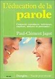 Paul-Clément Jagot - L'education de la parole.