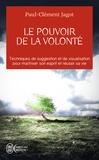 Paul-Clément Jagot - Le pouvoir de la volonté - Sur soi-même, les autres et sur le destin.