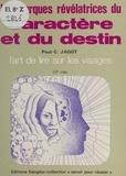 Paul-Clément Jagot - Les Marques révélatrices du caractère et du destin - L'art de lire sur le visage les prédispositions et prédestinations....