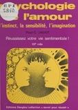 Paul-Clément Jagot - Psychologie de l'amour - L'instinct, la sensibilité, l'imagination....