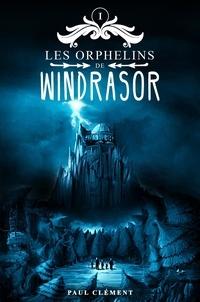 Paul Clément - Les orphelins de Windrasor Tome 1 : .