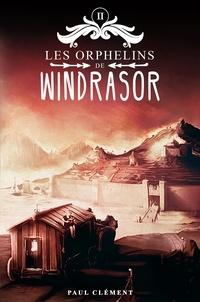 Paul Clément - Les orphelins de Windrasor Tome 2 : .