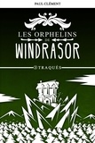 Paul Clément - Les orphelins de Windrasor Tome 3 : Traqués.