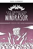 Paul Clément - Les orphelins de Windrasor Tome 4 : Coups du sort.