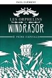 Paul Clément - Les orphelins de Windrasor Tome 6 : Peine capitale.