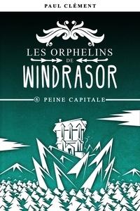 Paul Clément - Peine Capitale (Les Orphelins de Windrasor épisode 6).
