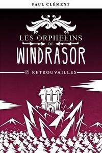 Paul Clément - Retrouvailles (Les Orphelins de Windrasor épisode 7).