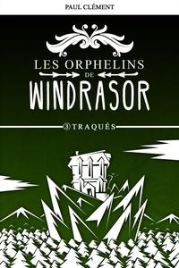 Paul Clément - Traqués (Les Orphelins de Windrasor épisode 3).
