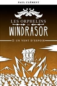 Paul Clément - Un Vent d'Espoir (Les Orphelins de Windrasor épisode 5).