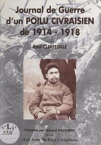Paul Clerfeuille et Michel Clerfeuille - Journal de guerre d'un Poilu civraisien de 1914-1918.