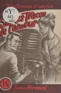 Paul Clérouc - Sur les traces de l'amour.