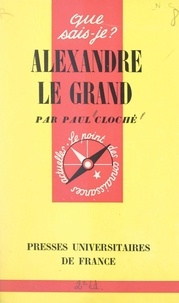 Paul Cloché et Paul Angoulvent - Alexandre le Grand.