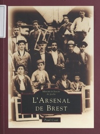 Paul Coat et Dominique Brisou - L'arsenal de Brest.