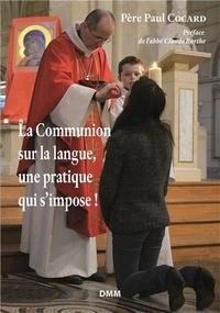 Paul Cocard - La communion sur la langue, une pratique qui s'impose !.