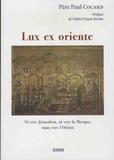 Paul Cocard - Lux ex oriente (La lumière vient de l'Orient) - Ni vers Jérusalem, ni vers la Mecque, mais vers l'Orient.