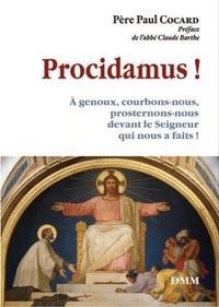Meilleures ventes de livres pdf download Procidamus !  - A genoux, courbons nous, prosternons nous devant le Seigneur qui nous a faits ! 9782856524206 par Paul Cocard