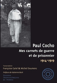 Paul Cocho - Mes carnets de guerre et de prisonnier 1914-1919.