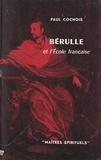 Paul Cochois - Bérulle et l'École française.