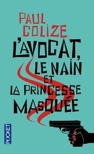 Paul Colize - L'avocat, le nain et la princesse masquée.