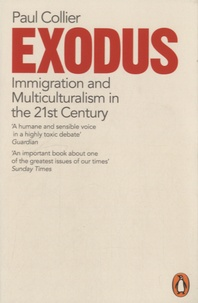 Paul Collier - Exodus - Immigration and multiculturalism in the 21st century.