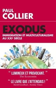 Paul Collier - Exodus - Immigration et multiculturalisme au XXIe siècle.