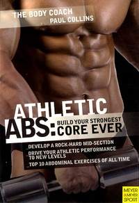 Paul Collins - Athletic Abs : Build Your Strongest Core Ever.