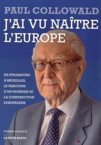 Jai vu naître lEurope - De Strasbourg à Bruxelles, le parcours dun pionnier de la construction européenne.pdf