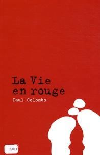 Paul Colombo - La vie en rouge.