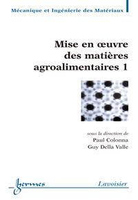 Paul Colonna - Mise en oeuvre des matières agroalimentaires 1.